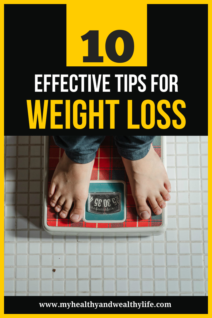 10 Effective Tips For Weight Loss