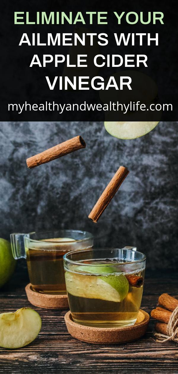 Eliminate Your Ailments With Apple Cider Vinegar