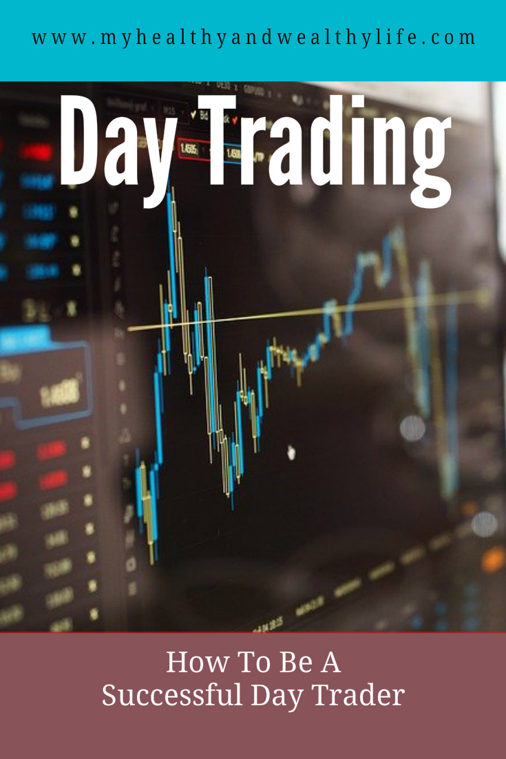 Day Trading – How To Be A Successful Day Trader
