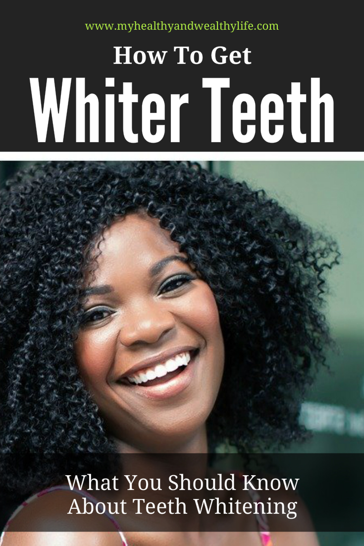 How To Get Whiter Teeth – What You Should Know About Teeth Whitening