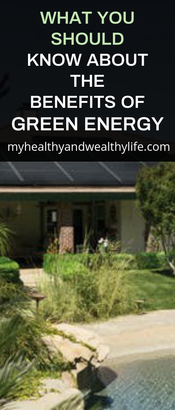 What You Should Know About the Benefits of Green Energy