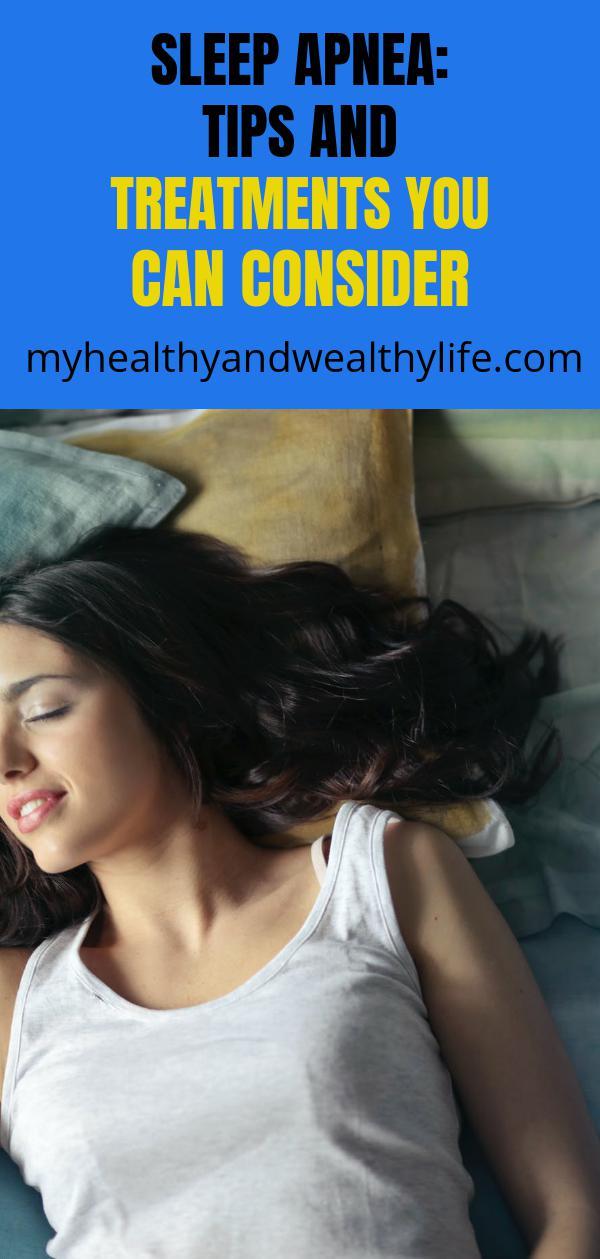 Sleep Apnea: Tips And Treatments You Can Consider