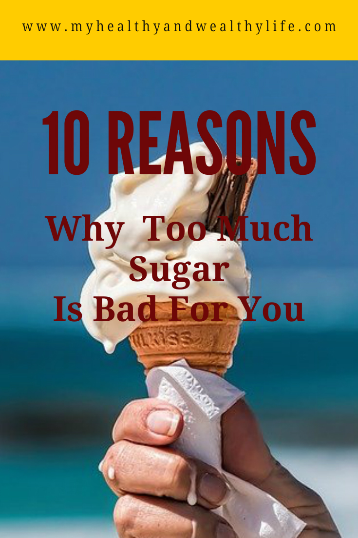 10 Reasons Why Too Much Sugar Is Bad For You