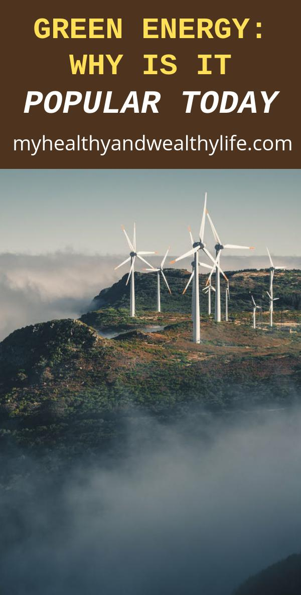Green Energy: Why Is It Popular Today